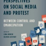 "Now available: ""Critical Perspectives on Social Media and Protest"", edited by Lina Dencik and Oliver Leistert"